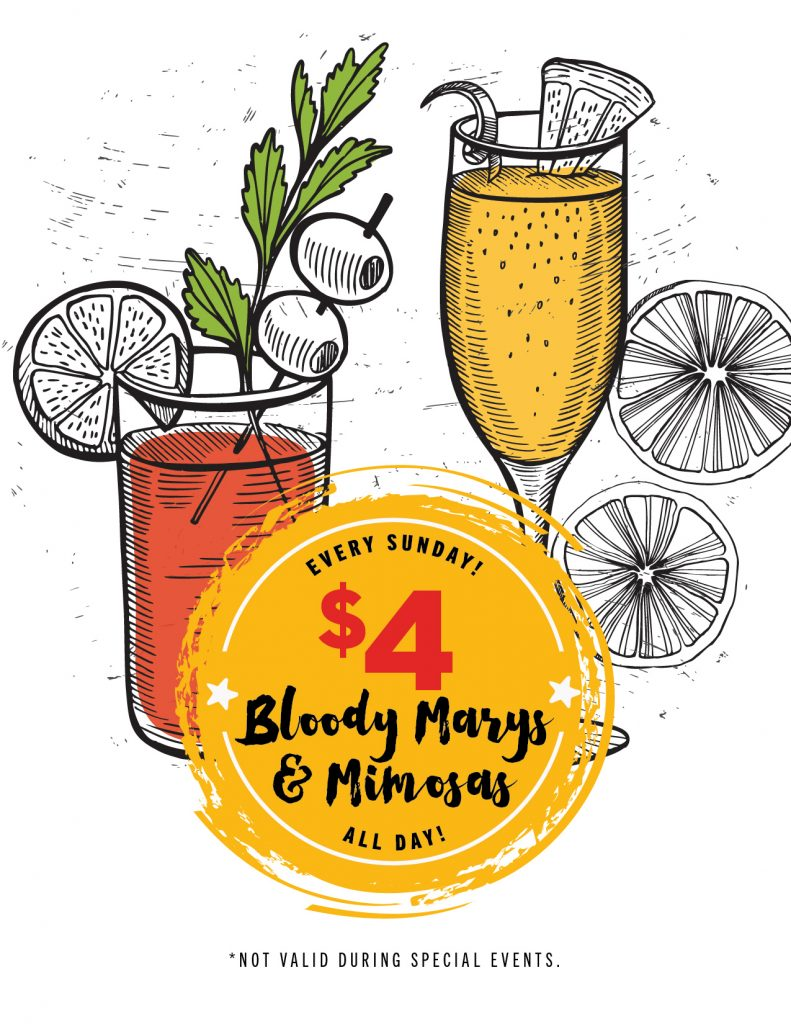 $4 Bloody Marys & Mimosas Every Sunday!