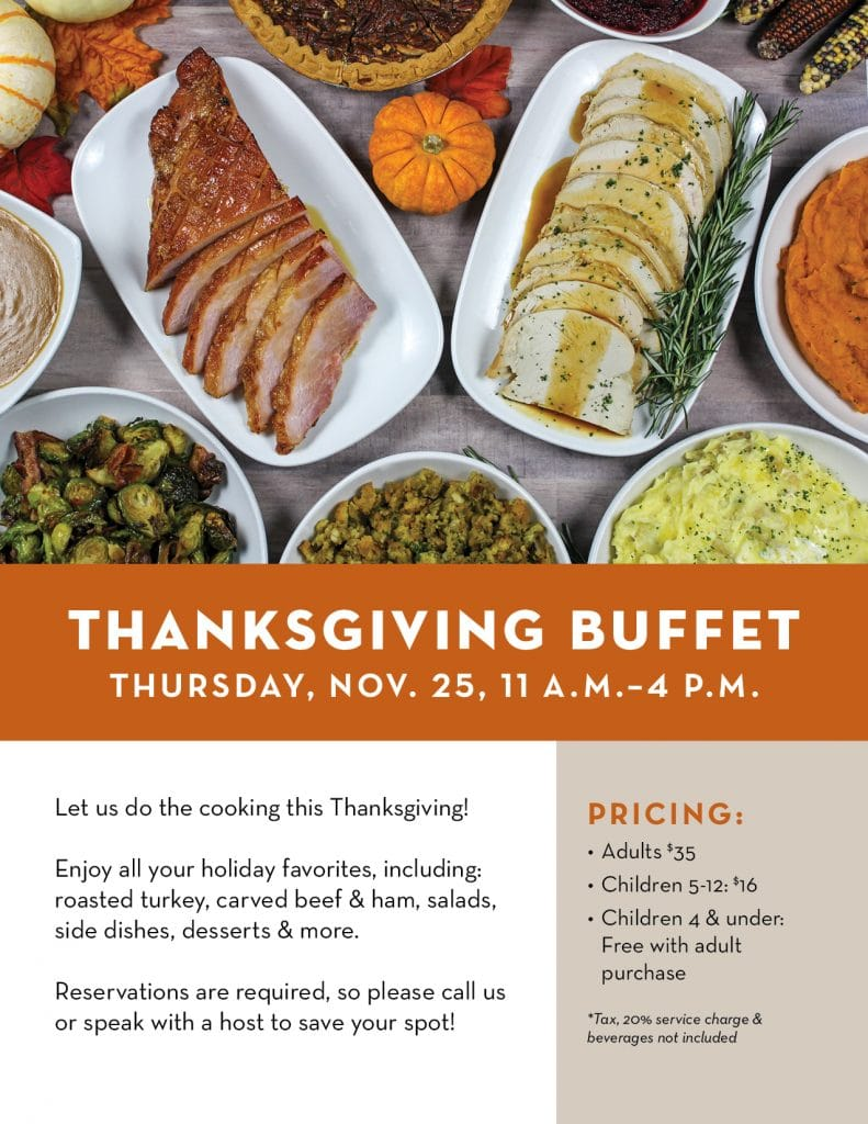 Join us for a Thanksgiving buffet! We'll serve delicious salads, roasted turkey, carved ham and beef, side dishes and desserts.